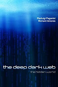 The Deep Dark Web (English Edition) di [Paganini, Pierluigi, Amores, Richard]