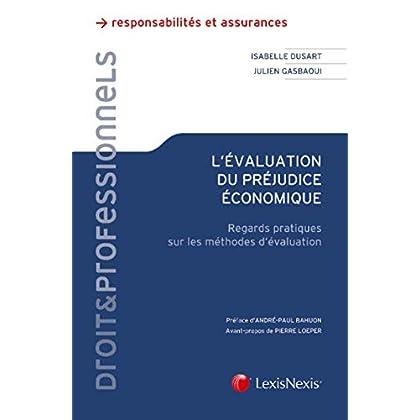L'évaluation du préjudice économique: Regards pratiques sur les méthodes d'évaluation. Préface d'André-Paul Bahuon