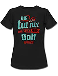 Die Tut Nix Die Will Nur Golf RAHMENLOS Petrol Damen Sportart Sports Fun Design Shirt Frauen T-Shirt von Spreadshirt®