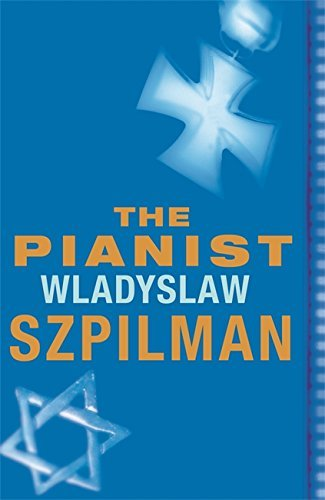 The Pianist: The Extraordinary Story of One Man's Survival in Warsaw, 1939-45 (Read a Great Movie) by Wladyslaw Szpilman (2005-03-24)