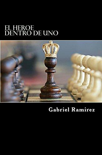 El Heroe Dentro De Uno (The Gabriel Ramirez sereis nº 7) por Gabriel Ramirez