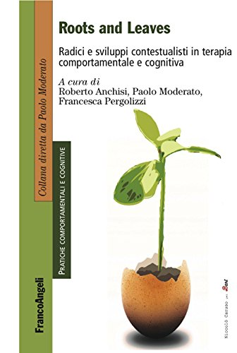 Roots and leaves. Radici e sviluppi contestualisti in terapia comportamentale e cognitiva