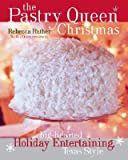 The Pastry Queen Christmas: Big-Hearted Holiday Entertaining. Texas Style [PASTRY QUEEN XMAS]