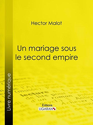 Un mariage sous le second Empire par Hector Malot