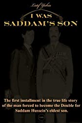 I Was Saddam's Son Original Book, (which was made into a feature film Under the title The Devil's Double. Book 1)