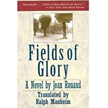 Fields of Glory: A Novel by Jean Rouaud (1992-04-01)