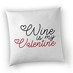 Idea Regalo - SMARTYPANTS - Cuscino Bianco con Scritta Wine Is My Valentine, Idea Regalo per San Valentino, Copricuscino + Cuscino, Bianco, 45 x 45 Centimeters