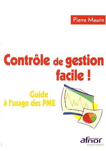 Contrôle de gestion facile !: Guide à l'usage des PME
