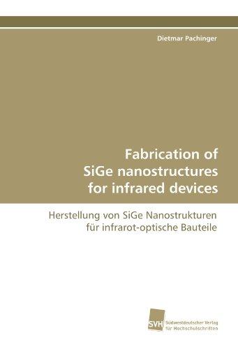 Fabrication of SiGe nanostructures for infrared devices: Herstellung von SiGe Nanostrukturen für infrarot-optische Bauteile