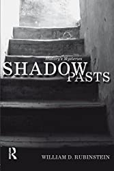 Shadow Pasts: 'Amateur Historians' and History's Mysteries
