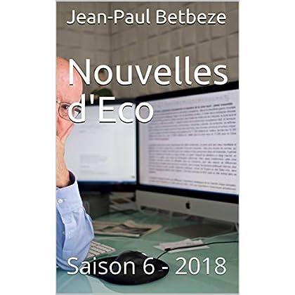 Nouvelles d'Eco: Saison 6 - 2018