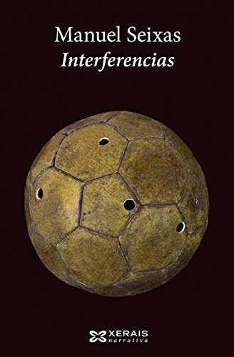 Interferencias (Edición Literaria - Narrativa E-Book) (Galician Edition)