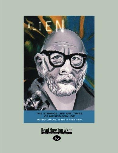 Alien: The Strange Life And Times Of Mendelson Joe