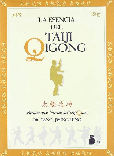 ESENCIA DEL TAIJI QIGONG, LA (2006) por DR. YANG JWING-MING
