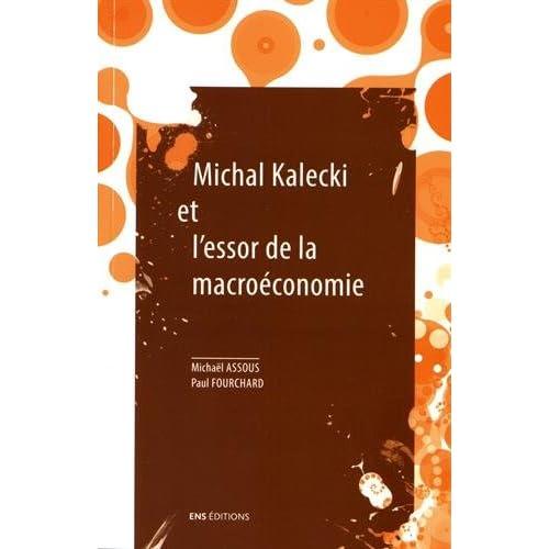Michal Kalecki et l'Essor de la Macroéconomie. Suivi de Trois Syste