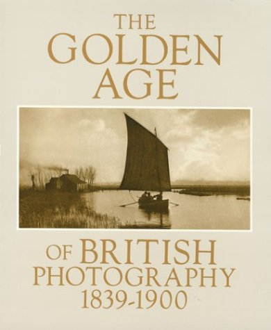 The Golden Age of British Photography: 1839-1900
