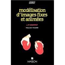 Modélisation d'images fixes et animées