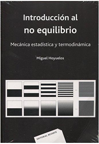 Introducción al no equilibrio. Mecánica estadística y termodinámica por Hoyuelos