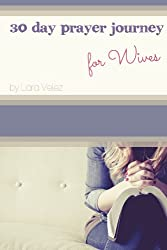30 Day Prayer Journey for Wives (English Edition)