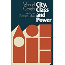 City, Class and Power (Sociology, Politics, and Cities) by Manuel Castells (1978-01-01)