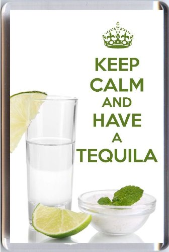 aimant-pour-refrigerateur-inscription-keep-calm-and-have-a-tequila-imprime-sur-une-image-dun-verre-a