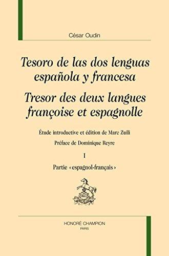 Tesoro de las dos lenguas española y francesa. Tresor des deux langues françoise et espagnolle.
