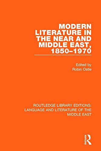 Modern Literature in the Near and Middle East, 1850-1970 (Routledge Library Editions: Language & Literature of the Middle East)