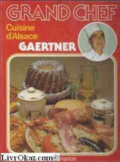 Cuisine d'alsace par Gaertner Pierre