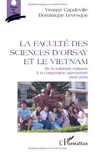 Lire un La Faculté des Sciences d'Orsay et le Vietnam : De la solidarité militante à la coopération universitaire (1967-2010) pdf ebook