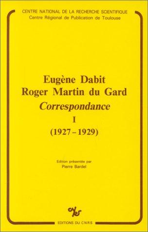 Eugène Dabit-Roger Martin du Gard, 1 : 1927-1929 - Correspondance