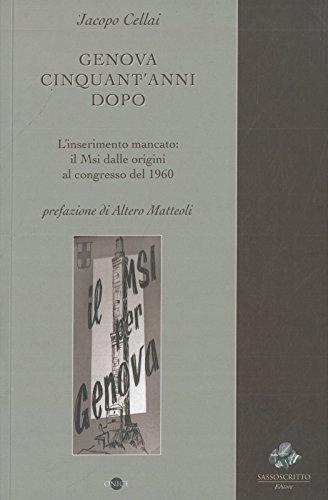 Genova cinquant'anni dopo. L'inserimento mancato: il Msi dalle origini al congresso del 1960.