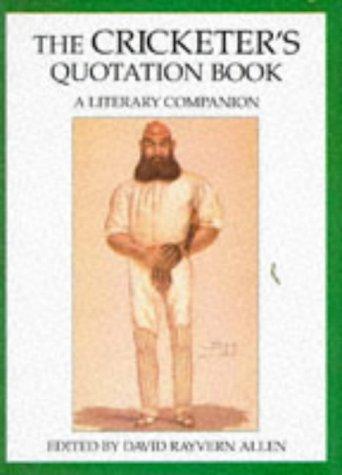The Cricketer's Quotation Book por David Rayvern Allen