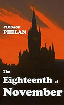 The Eighteenth of November by [Phelan, Clodagh]