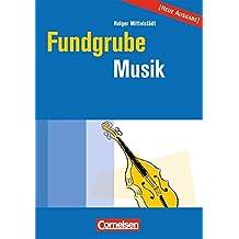 Fundgrube - Sekundarstufe I und II: Fundgrube Musik