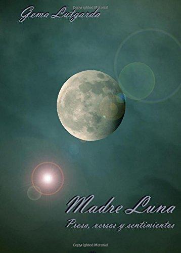 Madre Luna... Prosa, versos y sentimientos