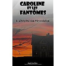 Caroline et les Fantômes: 2. L'hôpital des Hirondelles