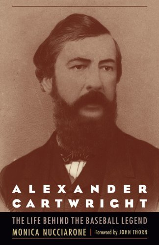 Alexander Cartwright: The Life behind the Baseball Legend by Nucciarone, Monica (2014) Paperback