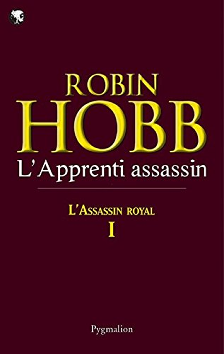 Livres gratuits L'Assassin royal (Tome 1) - L'Apprenti assassin: Assassin Royal - Tome 1 pdf