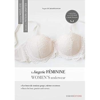 Devenir modéliste la lingerie féminine: Become a pattern drafter. Women's underwear.