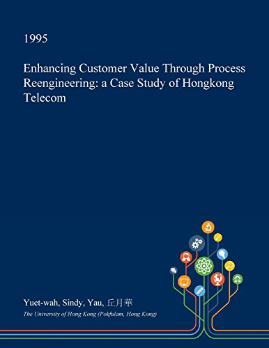 enhancing-customer-value-through-process-reengineering-a-case-study-of-hongkong-telecom