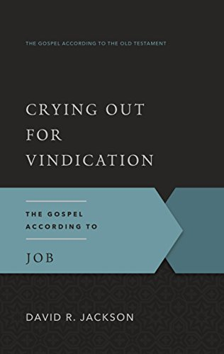 Crying Out for Vindication: The Gospel According to Job (Gospel According to the Old Testament)