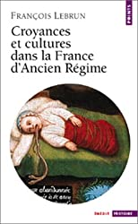Croyances et cultures dans la France d'Ancien Régime