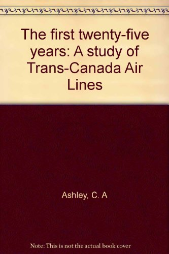 the-first-twenty-five-years-a-study-of-trans-canada-air-lines