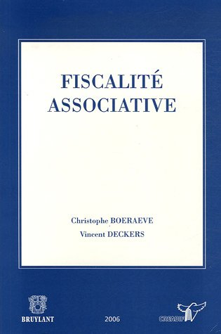 Fiscalit associative : Associations sans but lucratif, Associations internationales sans but lucratif, Fondations, Socits  finalit sociale, Associations de fait