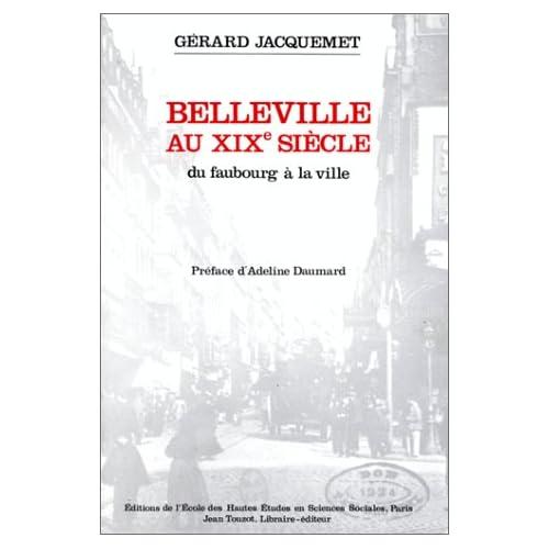 Belleville au XIXe siècle : du faubourg à la ville. tableau, cartes, graphiques
