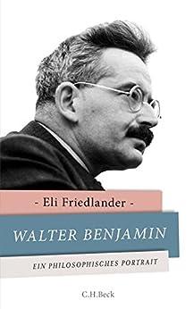 Walter Benjamin: Ein philosophisches Porträt