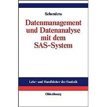Datenmanagement und Datenanalyse mit dem SAS-System: Vom Einsteiger zum Profi (Lehr- und Handbücher der Statistik)
