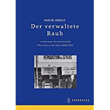 Der verwaltete Raub. Die Arisierung der Wirtschaft in Frankreich 1940-1944, Beihefte der Francia Bd. 67