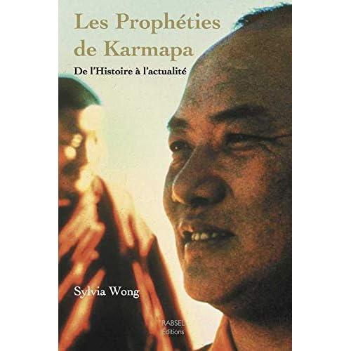 Les Prophéties de Karmapa - De l'histoire à l'actualité
