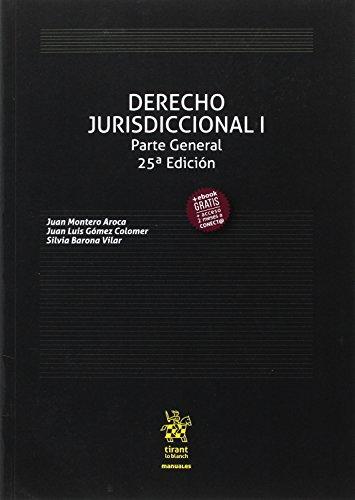 Derecho jurisdiccional I : parte general por Juan Montero Aroca